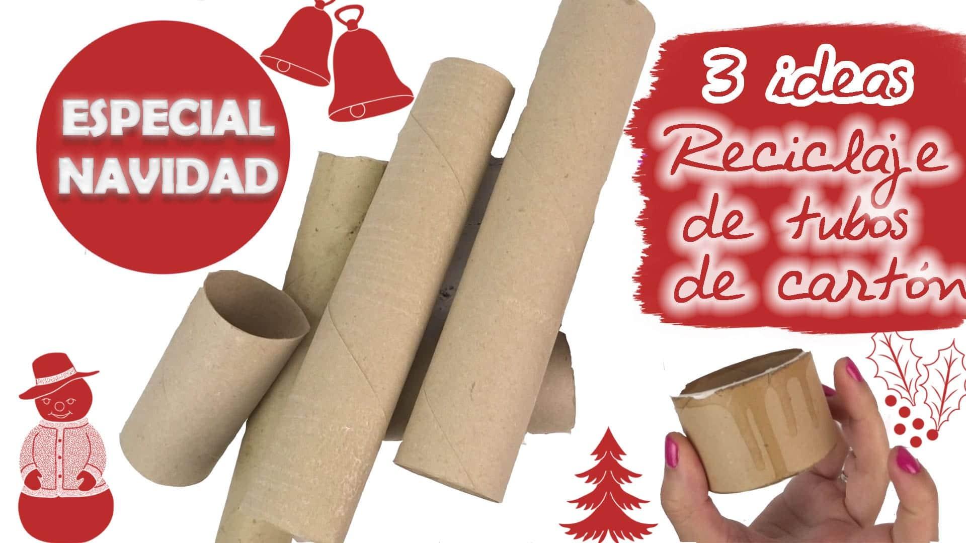 3 IDEAS PARA RECICLAR TUBOS DE CARTN ESPECIAL NAVIDAD