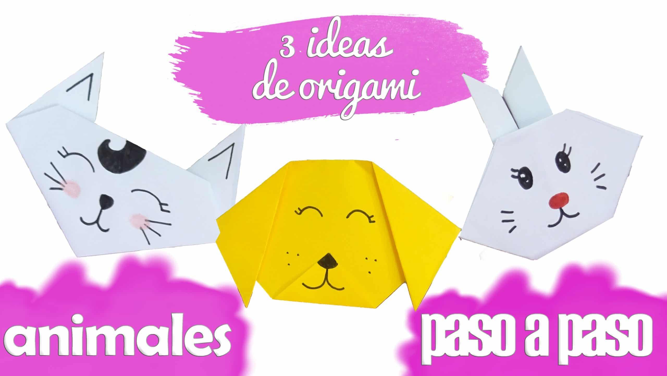 3 Ideas Fáciles De Origami Con Animales Especial Niños