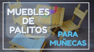 Muebles hechos con palitos para muñecas